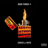 Kojo Funds - Check (with RAYE) (Explicit)