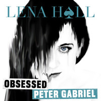 Lena Hall - Obsessed: Peter Gabriel