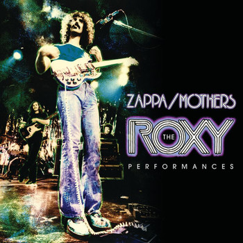 Frank Zappa - The Roxy Performances (Live)