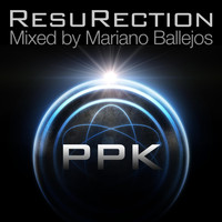 PPK - Resurection (Mariano Ballejos Remix)