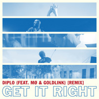 Diplo - Get It Right (feat. MØ & GoldLink) [Remix]