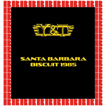 Y&T - Santa Barbara Biscuit, 1985 (Hd Remastered Edition)
