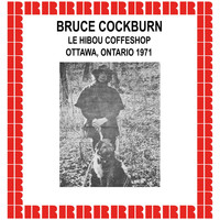 Bruce Cockburn - Le Hibou Coffeeshop, Ottawa, Ontario, 1971 (Hd Remastered Edition)