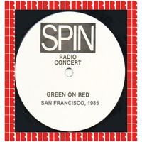 Green On Red - Spin Radio Concert Series, I-Beam, San Francisco, Ca. 1985 (Hd Remastered Edition)