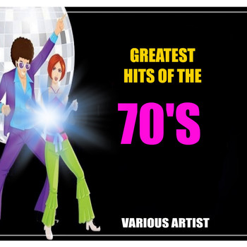 Various Artists - Greatest Hits of the 70's