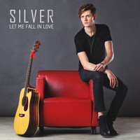 Silver - Let Me Fall in Love
