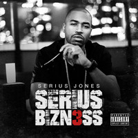 Serius Jones - Serius Bizzn3ss (Explicit)