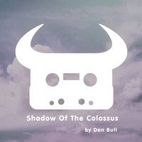 Dan Bull - Shadow Of The Colossus (Explicit)