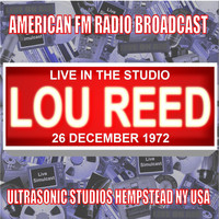 Lou Reed - Live in the Studio - Ultrasonic Studios 1972
