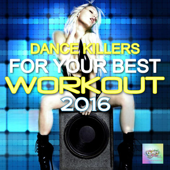 Various Artists - Dance Killers for Your Best Workout 2016