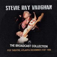 Stevie Ray Vaughan - The Broadcast Collection -  Fox Theatre, Atlanta 31 Dec '86
