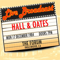 Hall & Oates - Live Broadcast 17th December 1984  The Forum