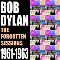 Bob Dylan - The Forgotten Sessions 1961-1963