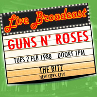 Guns N' Roses - Live Broadcast 2nd February 1988  The Ritz