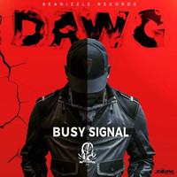 Busy Signal - Dawg - Single