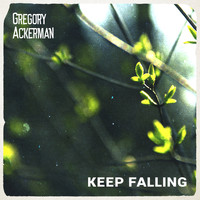 Gregory Ackerman - Keep Falling