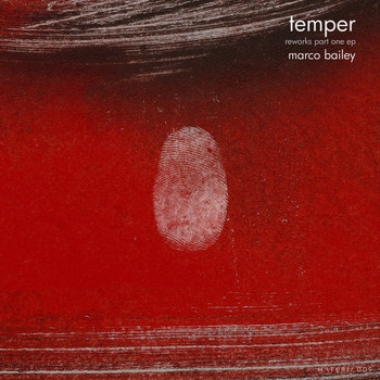 Marco Bailey - Temper Reworks Part One EP