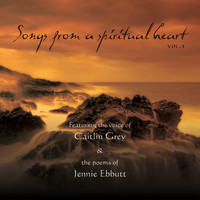 Caitlin Grey - Songs from a Spiritual Heart, Vol. 3