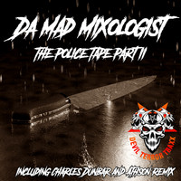 Da Mad Mixologist - The Police Tape, Pt. 2