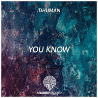 IdHuman - You Know