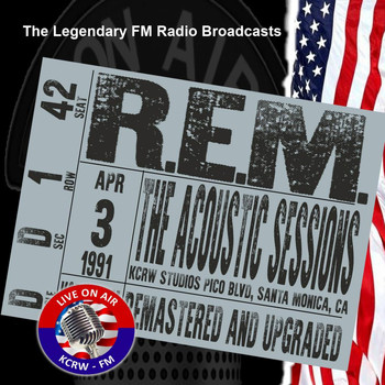 R.E.M. - Legendary FM Broadcasts -  KCRW-FM Studio Acoustic Sessions 3rd April 1991