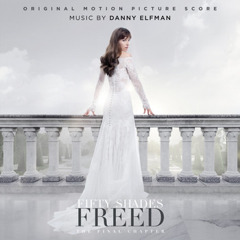 Danny Elfman - Fifty Shades Freed (Original Motion Picture Score)