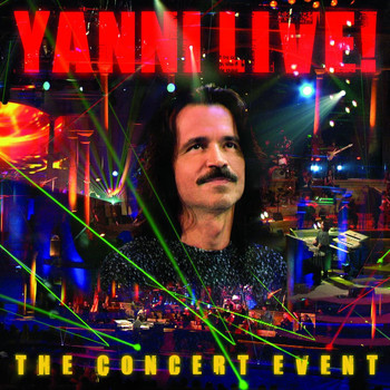 Yanni - Yanni Live!: The Concert Event