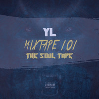 YL - Mixtape 101: The Soul Tape