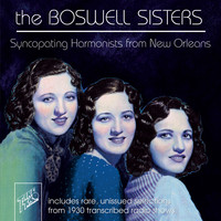 The Boswell Sisters - The Boswell Sisters: Syncopating Harmonists from New Orleans
