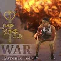 Lawrence Lee - War (Strings & Dreams: The Rise)
