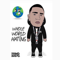 Young Quicks - Whole World Hating