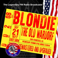 Blondie - Legendary FM Broadcasts - Early Show The Old Wardorf San Francisco CA 21st September 1977