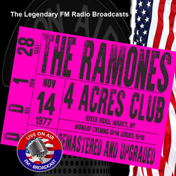 The Ramones - Legendary FM Broadcasts - 4 Acres Club, NY 14th November 1977
