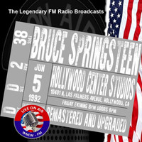 Bruce Springsteen - Legendary FM Broadcasts - Hollywood Center Studios, Hollywood CA 5th June 1992