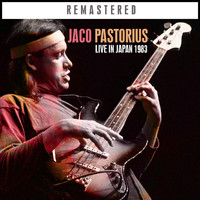 Jaco Pastorius - Live in Japan 1983 - Remastered