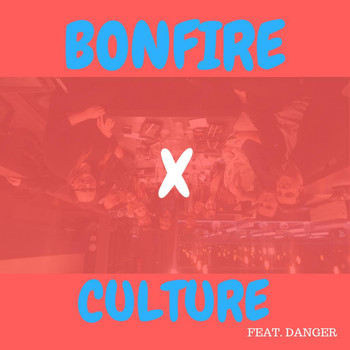 Culture - BONFIRE (feat. FRANKIE DANGER)