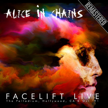 Alice In Chains - Facelift Live: The Palladium, Hollywood, CA 6 Oct '91 Remastered