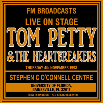 Tom Petty And The Heartbreakers - Live On Stage FM Broadcasts - Stephen C O'Connoll Centre 4th November 1993