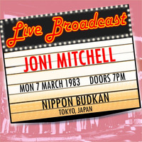 Joni Mitchell - Live Broadcast  7th March 1983 Nippon Budokan, Japan
