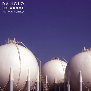 Danglo feat. Ivan Franco - Up Above