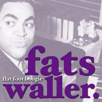 Fats Waller - Flat Foot Boogie