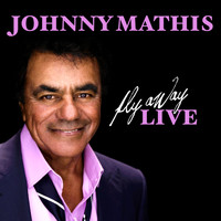 Johnny Mathis - Fly Away LIVE