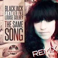 blackjack - The Same Song (Remix) [feat. Louise Golbey]