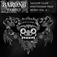 Yellow Claw - Amsterdam Trap Music, Vol. 3