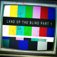State Of Mind - Land of the Blind, Pt. 1