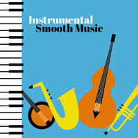 Restaurant Music - Instrumental Smooth Music