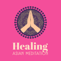 Chakra's Dream - Healing Asian Meditation