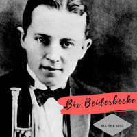 Bix Beiderbecke - All the Best