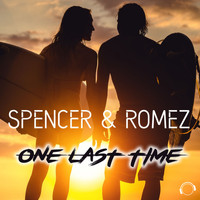Spencer & Romez - One Last Time