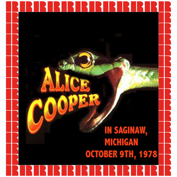 Alice Cooper - Saginaw, Michigan, October 9, 1978 (Hd Remastered Edition)